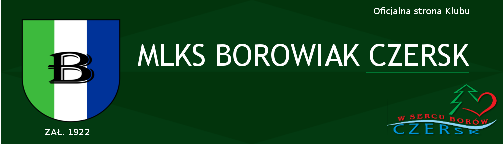 MLKS Borowiak Czersk – Strona Oficjalna